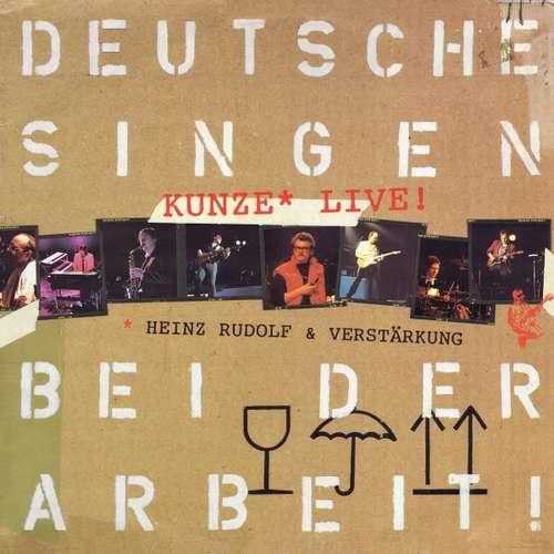 Bild Heinz Rudolf Kunze - Deutsche Singen Bei Der Arbeit - Kunze Live! (2xLP, Album) Schallplatten Ankauf