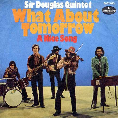 Bild Sir Douglas Quintet - What About Tomorrow (7, Single, Mono) Schallplatten Ankauf