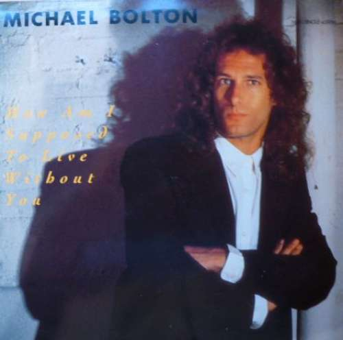 Bild Michael Bolton - How Am I Supposed To Live Without You (12, Maxi) Schallplatten Ankauf