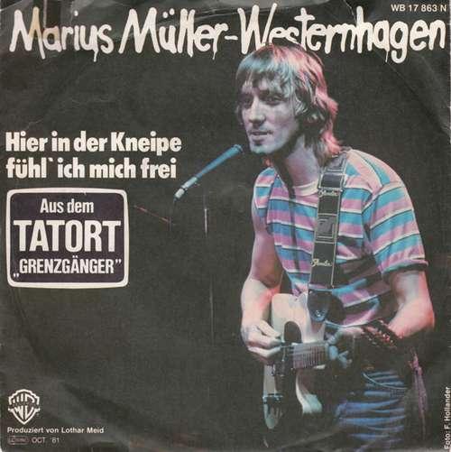 Bild Marius Müller-Westernhagen - Hier In Der Kneipe Fühl' Ich Mich Frei (7, Single) Schallplatten Ankauf