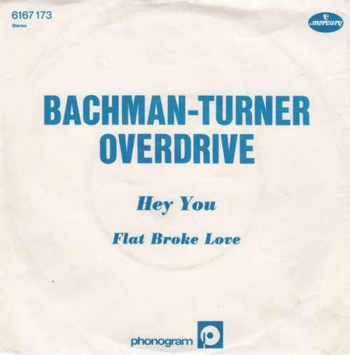 Bild Bachman-Turner Overdrive - Hey You (7, Single) Schallplatten Ankauf