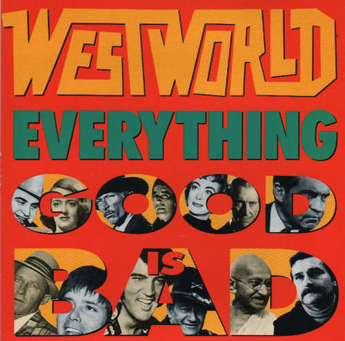 Cover Westworld (2) - Everything Good Is Bad (7, Single) Schallplatten Ankauf