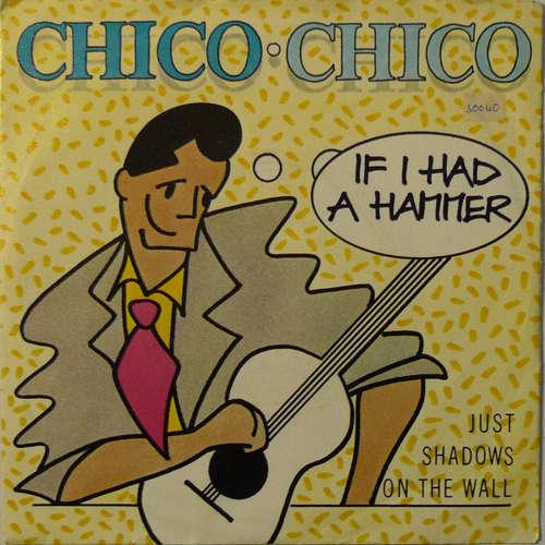 Bild Chico • Chico* - If I Had A Hammer (7, Single) Schallplatten Ankauf