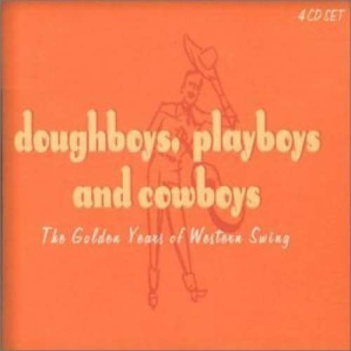 Cover Various - Doughboys, Playboys, And Cowboys - The Golden Years Of Western Swing (4xCD, Comp + Box) Schallplatten Ankauf