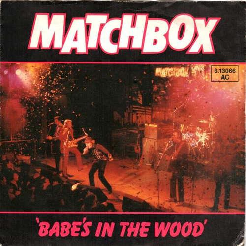 Bild Matchbox (3) - Babe's In The Wood (7, Single) Schallplatten Ankauf