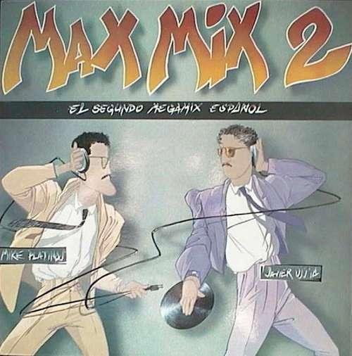 Bild Mike Platinas & Javier Ussia - Max Mix 2 (El Segundo Megamix Español) (LP, Comp, Mixed, Gat) Schallplatten Ankauf