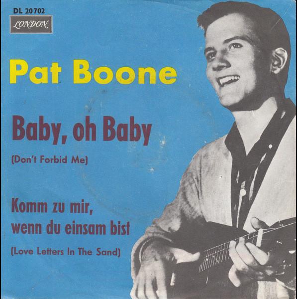 Bild Pat Boone - Baby, Oh Baby / Komm Zu Mir, Wenn Du Einsam Bist (7, Single, Mono) Schallplatten Ankauf