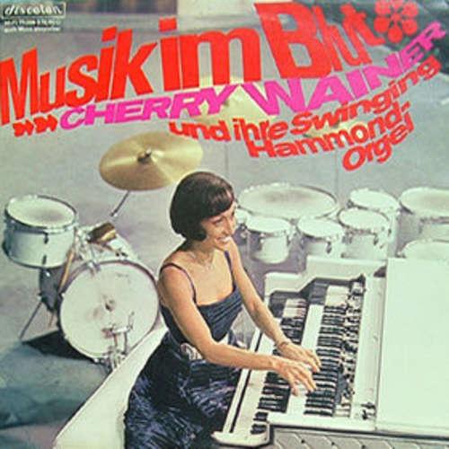 Bild Cherry Wainer - Musik Im Blut (Cherry Wainer Und Ihre Swinging Hammond-Orgel) (LP) Schallplatten Ankauf