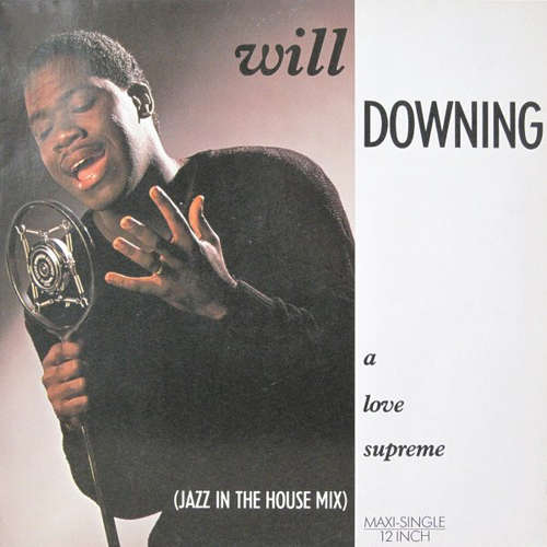 Bild Will Downing - A Love Supreme (Jazz In The House Mix) (12, Maxi) Schallplatten Ankauf