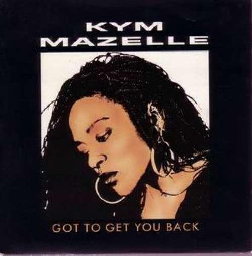 Bild Kym Mazelle - Got To Get You Back (12, Maxi) Schallplatten Ankauf