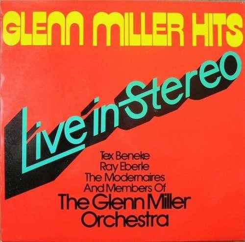 Bild The Glenn Miller Orchestra - Glenn Miller Hits - Live In Stereo (LP, Comp) Schallplatten Ankauf