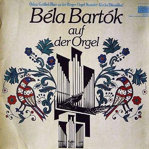 Bild Béla Bartók / Oskar Gottlieb Blarr - Bela Bartók Auf Der Orgel (LP) Schallplatten Ankauf