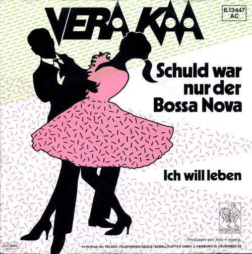 Cover Vera Kaa - Schuld War Nur Der Bossa Nova / Ich Will Leben (7, Single) Schallplatten Ankauf