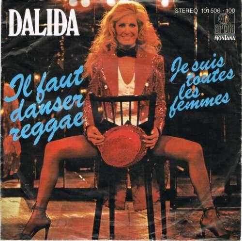 Cover Dalida - Il Faut Danser Reggae / Je Suis Toutes Les Femmes (7, Single) Schallplatten Ankauf