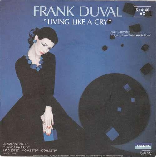Bild Frank Duval - Living Like A Cry (7) Schallplatten Ankauf