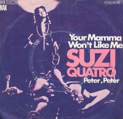 Bild Suzi Quatro - Your Mamma Won't Like Me (7, Single) Schallplatten Ankauf