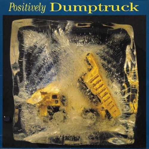 Bild Dumptruck - Positively Dumptruck (LP, Album) Schallplatten Ankauf