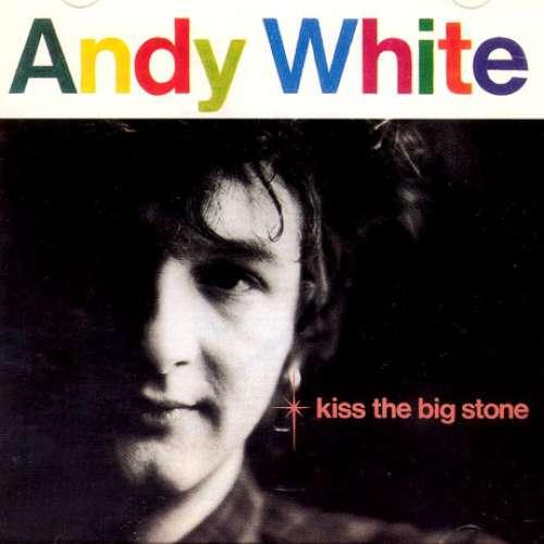 Bild Andy White (4) - Kiss The Big Stone (LP, Album) Schallplatten Ankauf