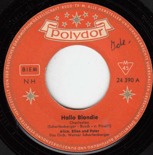 Bild Alice, Ellen* Und Peter* - Hallo Blondie / Happy Baby (7, Single, Mono) Schallplatten Ankauf