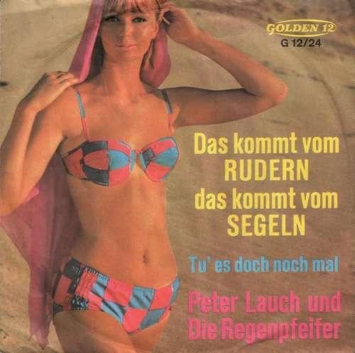 Bild Peter Lauch Und Die Regenpfeifer - Das Kommt Vom Rudern, Das Kommt Vom Segeln (7, Single, Mono) Schallplatten Ankauf