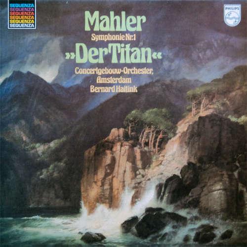Bild Mahler* - Concertgebouw-Orchester, Amsterdam* • Bernard Haitink - Symphonie Nr. 1 Der Titan (LP, Album, RE) Schallplatten Ankauf