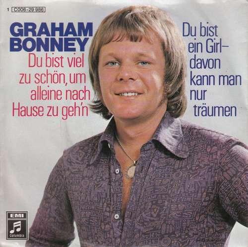 Bild Graham Bonney - Du Bist Viel Zu Schön, Um Alleine Nach Hause Zu Geh'n (7, Single) Schallplatten Ankauf
