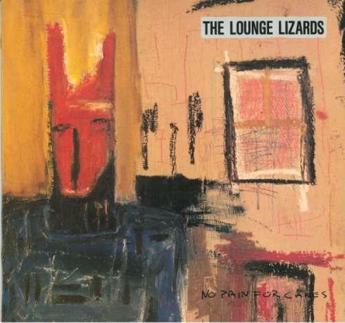 Cover Lounge Lizards - No Pain For Cakes (LP, Album) Schallplatten Ankauf