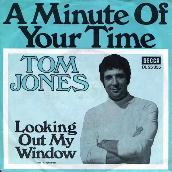 Bild Tom Jones - A Minute Of Your Time / Looking Out My Window (7, Single) Schallplatten Ankauf