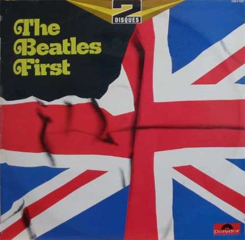 Cover The Beatles - The Beatles First (2xLP, Comp, RE) Schallplatten Ankauf