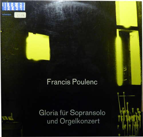 Bild Francis Poulenc - Gloria Für Sopransolo Und Orgelkonzert (LP) Schallplatten Ankauf