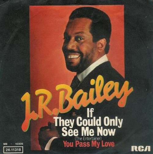 Bild J.R. Bailey - If They Could Only See Me Now (The Entertainer) / You Pass My Love (7) Schallplatten Ankauf