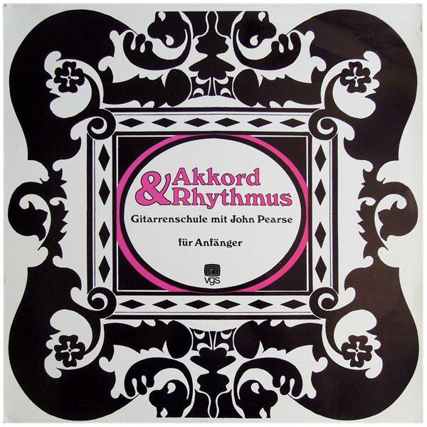 Cover John Pearse - Akkord & Rhythmus - Gitarrenschule Mit John Pearse (Für Anfänger) (LP) Schallplatten Ankauf