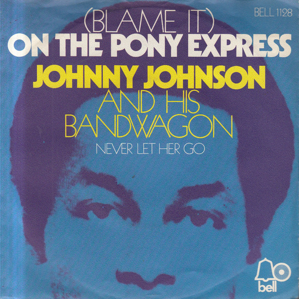 Cover zu Johnny Johnson And His Bandwagon* - (Blame It) On The Pony Express (7, Single) Schallplatten Ankauf