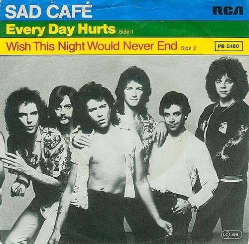 Bild Sad Café - Every Day Hurts (7, Single) Schallplatten Ankauf