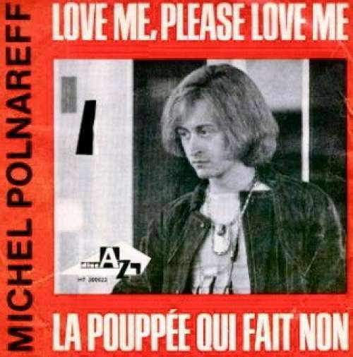 Bild Michel Polnareff - Love Me, Please Love Me / La Poupée Qui Fait Non (7, Single) Schallplatten Ankauf