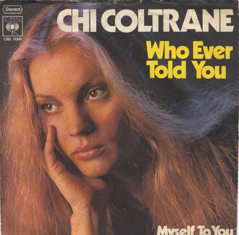 Bild Chi Coltrane - Who Ever Told You (7, Single) Schallplatten Ankauf