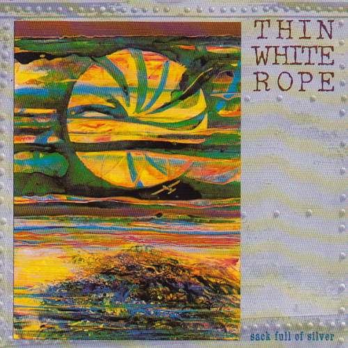 Bild Thin White Rope - Sack Full Of Silver (CD, Album) Schallplatten Ankauf