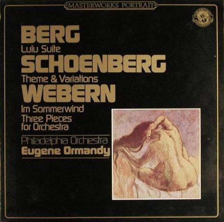 Cover Berg* / Schoenberg* / Webern*, Philadelphia Orchestra*, Eugene Ormandy - Lulu Suite / Theme & Variations / Im Sommerwind / Three Pieces For Orchestra (LP) Schallplatten Ankauf