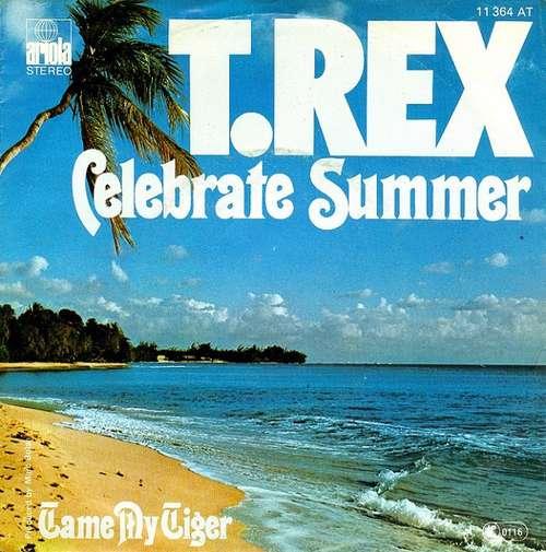 Bild T.Rex* - Celebrate Summer / Tame My Tiger (7, Single) Schallplatten Ankauf