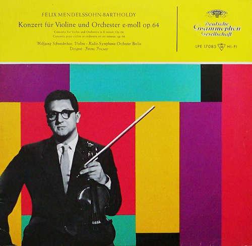 Bild Felix Mendelssohn-Bartholdy - Wolfgang Schneiderhan , Violine • Radio-Symphonie-Orchester Berlin • Dirigent: Ferenc Fricsay - Konzert Für Violine Und Orchester E-moll Op. 64 (10, Mono) Schallplatten Ankauf