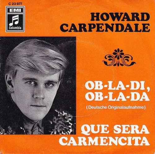 Bild Howard Carpendale - Ob-La-Di, Ob-La-Da / Que Sera Carmencita (7, Single) Schallplatten Ankauf