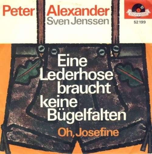 Bild Peter Alexander / Sven Jenssen - Eine Lederhose Braucht Keine Bügelfalten / Oh, Josefine (7, Single, Mono) Schallplatten Ankauf