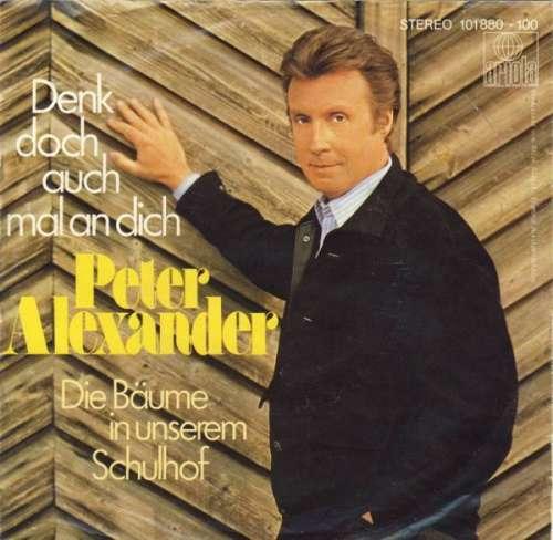Bild Peter Alexander - Denk Doch Auch Mal An Dich (7, Single) Schallplatten Ankauf