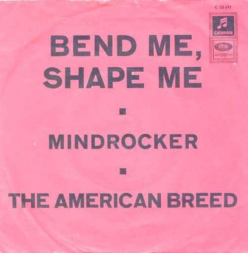 Bild The American Breed - Bend Me, Shape Me / Mindrocker (7, Single, Mono) Schallplatten Ankauf