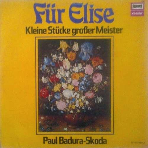 Cover zu Paul Badura-Skoda - Für Elise - Kleine Stücke Großer Meister (LP, Album) Schallplatten Ankauf