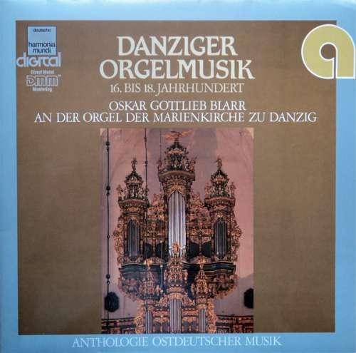 Bild Oskar Gottlieb Blarr - Danziger Orgelmusik (16. Bis 18. Jahrhundert) (LP, Album) Schallplatten Ankauf