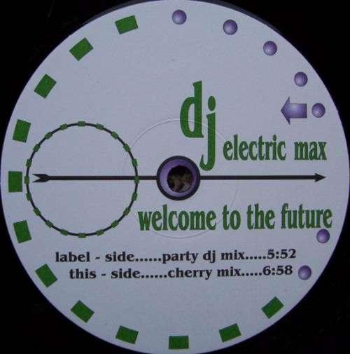 Bild DJ Electric Max - Welcome To The Future (12) Schallplatten Ankauf