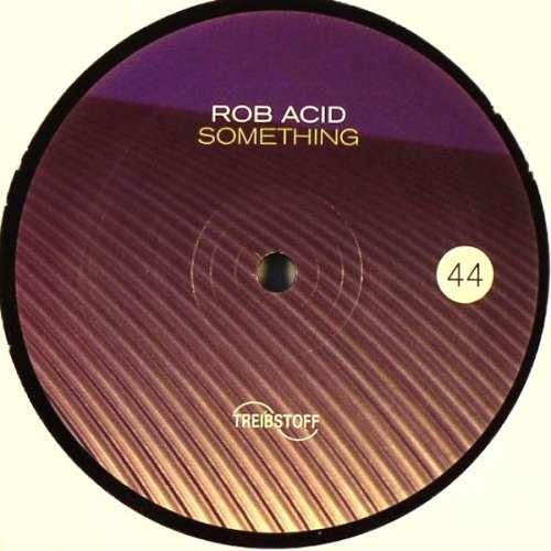 Cover Rob Acid - Something (12) Schallplatten Ankauf
