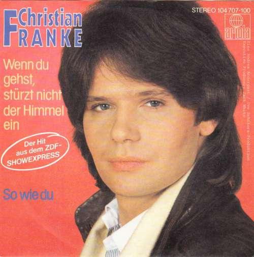 Cover zu Christian Franke - Wenn Du Gehst, Stürzt Nicht Der Himmel Ein (7, Single) Schallplatten Ankauf