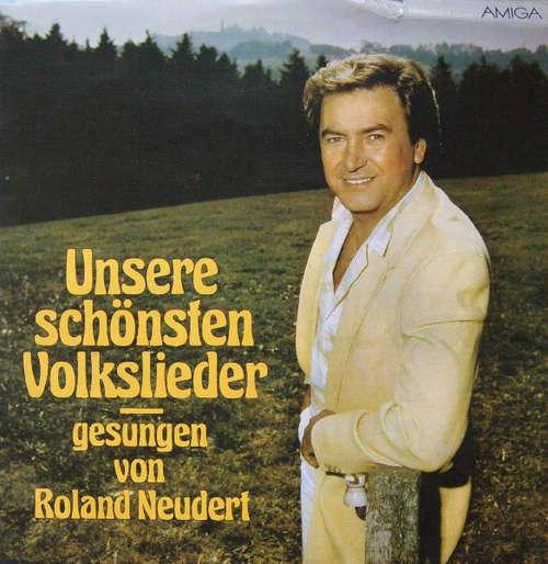Cover zu Roland Neudert - Unsere Schönsten Volkslieder (LP, Album) Schallplatten Ankauf